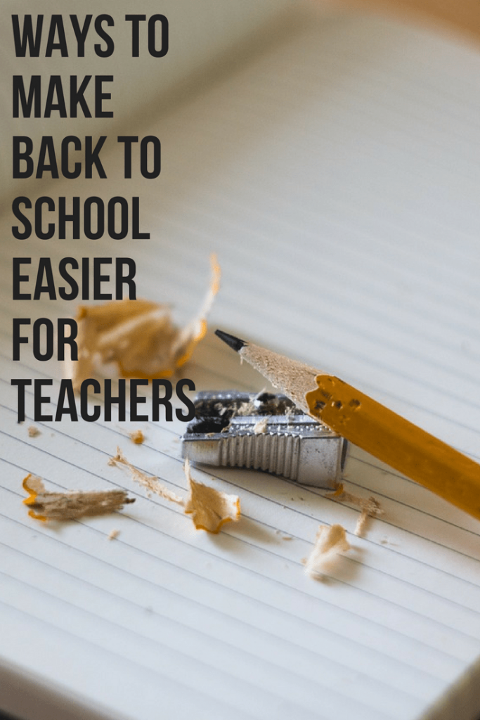 ways to make back to school easier for teachers